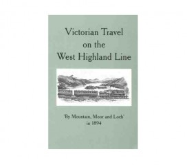 Victorian travel on the West Highland Line