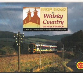 Iron Roads to Whisky Country