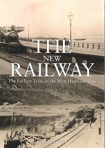 The New Railway: The Earliest Years of the West Highland Line